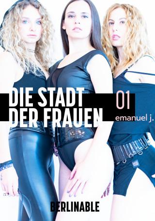 Emanuel J.: Die Stadt der Frauen - Folge 1