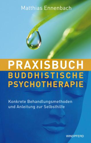 Matthias Ennenbach: Praxisbuch buddhistische Psychotherapie
