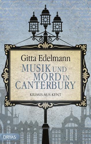 Gitta Edelmann: Musik und Mord in Canterbury