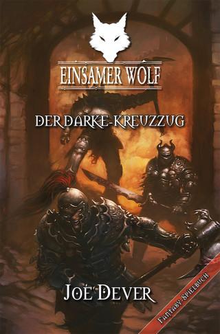 Joe Dever: Einsamer Wolf 15 - Der Darke Kreuzzug