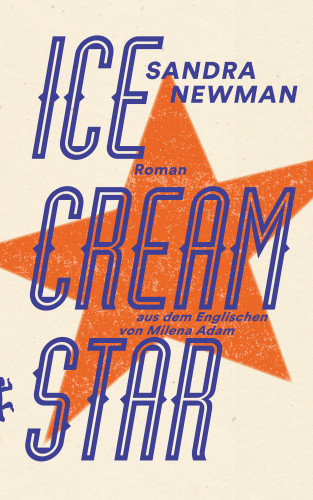 Sandra Newman: Ice Cream Star