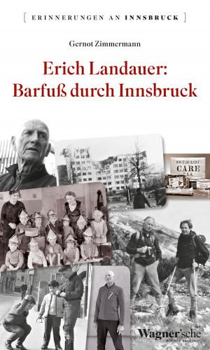Gernot Zimmermann: Erich Landauer: Barfuß durch Innsbruck