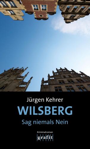 Jürgen Kehrer: Wilsberg – Sag niemals Nein
