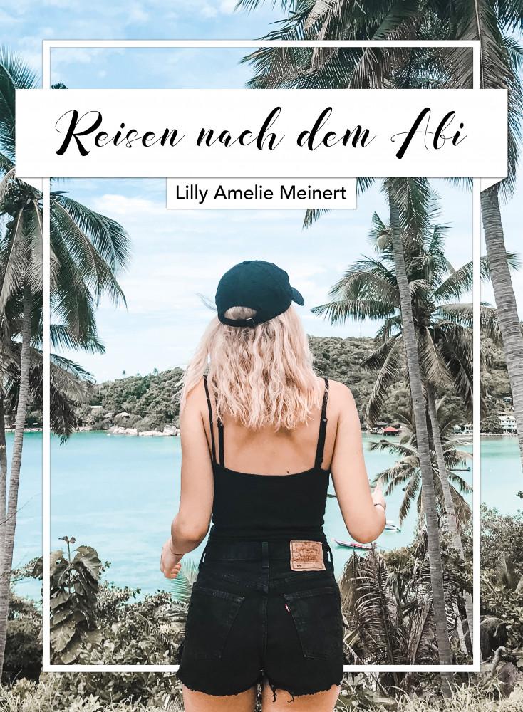 Reisen nach dem Abi   Lilly Amelie Meinert   HÖBU.de