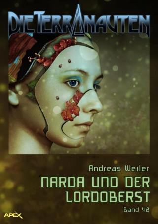 Andreas Weiler: DIE TERRANAUTEN, Band 48: NARDA UND DER LORDOBERST