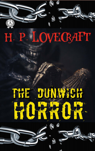 H.P. Lovecraft: H.P. Lovecraft - The Dunwich Horror