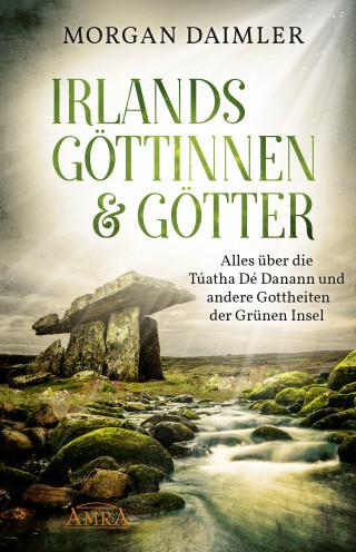 Morgan Daimler: Irlands Göttinnen und Götter