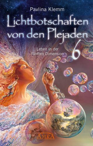 Pavlina Klemm: Lichtbotschaften von den Plejaden Band 6