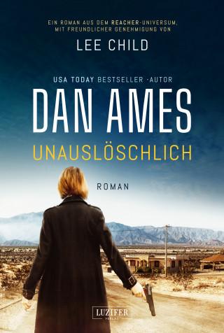 Dan Ames: UNAUSLÖSCHLICH