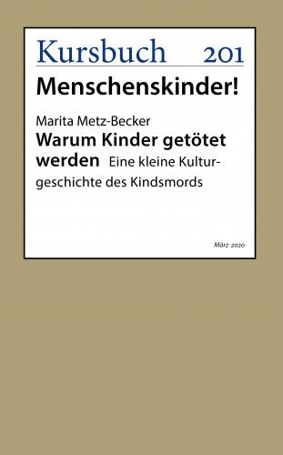 Prof. Dr. Marita Metz-Becker: Warum Kinder getötet werden