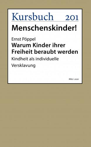 Ernst Pöppel: Warum Kinder ihrer Freiheit beraubt werden