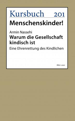 Armin Nassehi: Warum die Gesellschaft kindisch ist