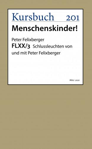 Peter Felixberger: FLXX 3 | Schlussleuchten von und mit Peter Felixberger