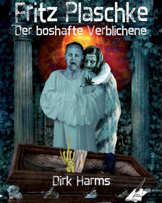 Harms Dirk: Der boshafte Verblichene