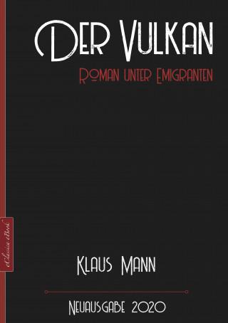 Klaus Mann: Klaus Mann: Der Vulkan – Roman unter Emigranten