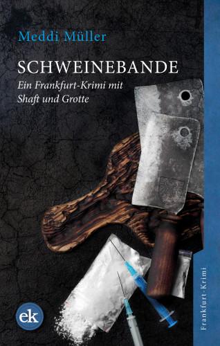 Meddi Müller: Schweinebande