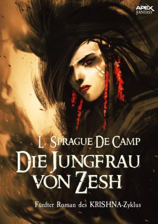 L. Sprague de Camp: DIE JUNGFRAU VON ZESH - Fünfter Roman des KRISHNA-Zyklus
