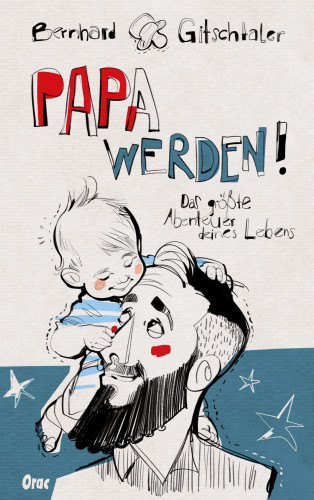 Bernhard Gitschtaler: Papa werden!