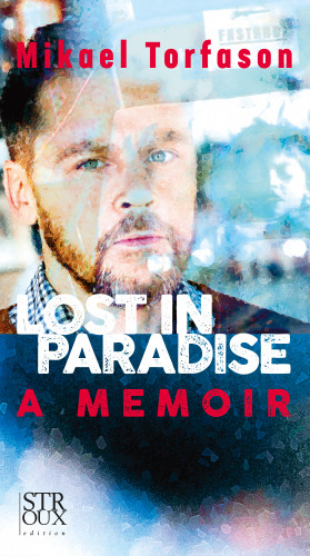 Mikael Torfason: LOST IN PARADISE