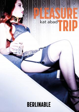Kat Abad: The Pleasure Trip