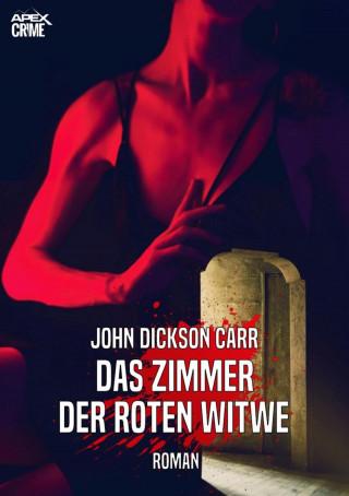 John Dickson Carr: DAS ZIMMER DER ROTEN WITWE