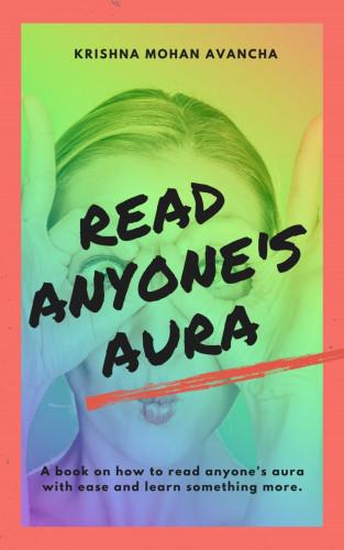 Krishna Mohan Avancha: Read anyone's Aura