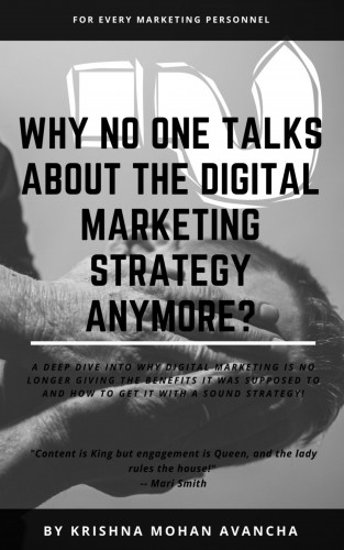 Krishna Mohan Avancha: Why no one talks about Digital Marketing Strategy anymore?