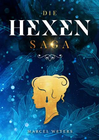 Marcel Weyers: Die Hexen-Saga