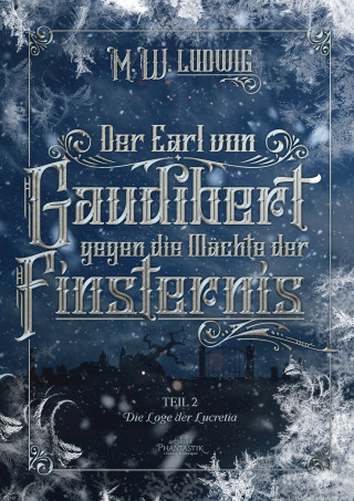 M.W. Ludwig: Der Earl von Gaudibert gegen die Mächte der Finsternis