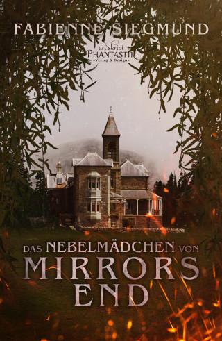 Fabienne Siegmund: Das Nebelmädchen von Mirrors End