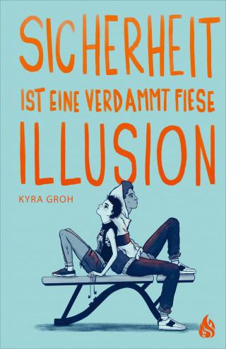 Kyra Groh: Sicherheit ist eine verdammt fiese Illusion