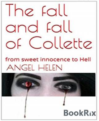 Angel Helen: The Fall and Fall of Collette