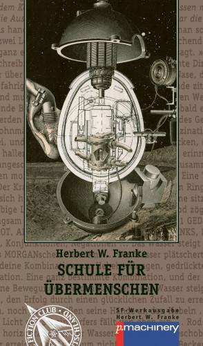 Herbert W. Franke, Bartholomäus Figatowski: SCHULE FÜR ÜBERMENSCHEN