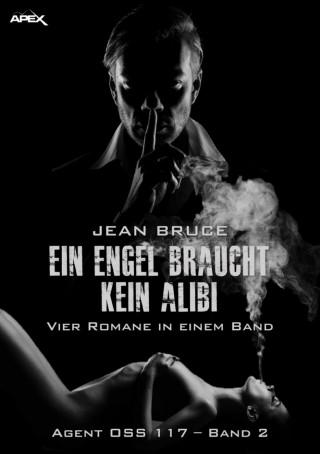 Jean Bruce: EIN ENGEL BRAUCHT KEIN ALIBI - AGENT OSS 117, BAND 2