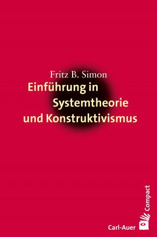 Fritz B. Simon: Einführung in Systemtheorie und Konstruktivismus