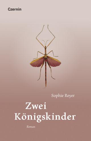 Sophie Reyer: Zwei Königskinder