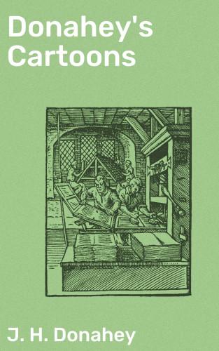 J. H. Donahey: Donahey's Cartoons