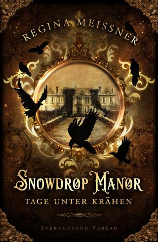 Regina Meißner: Snowdrop Manor: Tage unter Krähen