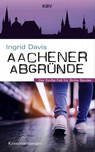 Ingrid Davis: Aachener Abgründe