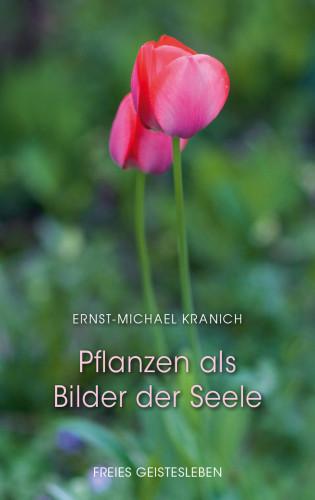 Ernst-Michael Kranich: Pflanzen als Bilder der Seele