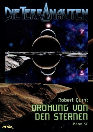 Robert Quint: DIE TERRANAUTEN, Band 50: DROHUNG VON DEN STERNEN