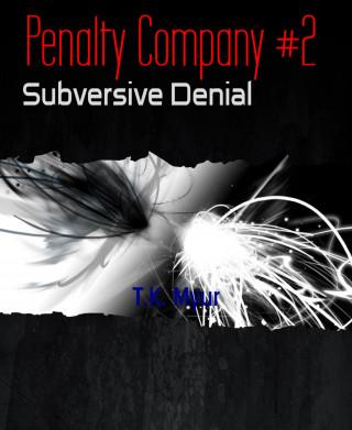 T.K. Myur: Penalty Company #2