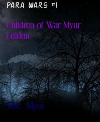T.K. Myur: Para Wars #1