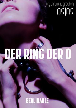 Jürgen Bruno Greulich: Der Ring der O - Folge 9