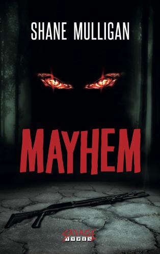 Shane Mulligan: Mayhem