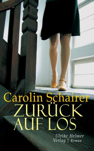 Carolin Schairer: Zurück auf Los