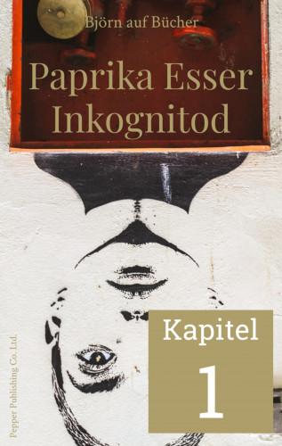 Björn auf Bücher: Paprika Esser - Inkognitod (Kapitel 1)