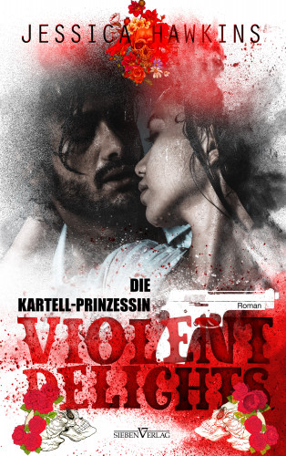 Jessica Hawkins, Corinna Bürkner: Violent Delights - Die Kartellprinzessin