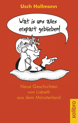 Usch Hollmann: Wat is uns alles erspart geblieben!