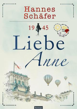 Hannes Schäfer: 1945 - Liebe Anne